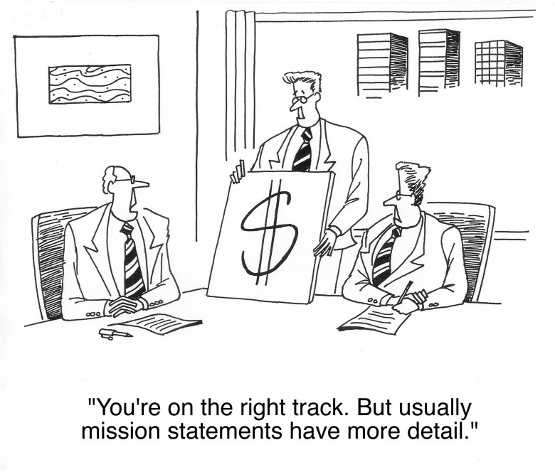 """""""... usually mission statements have more detail."""""""