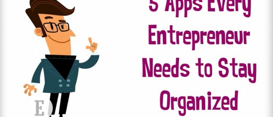 5 Apps Entrepreneurs Need