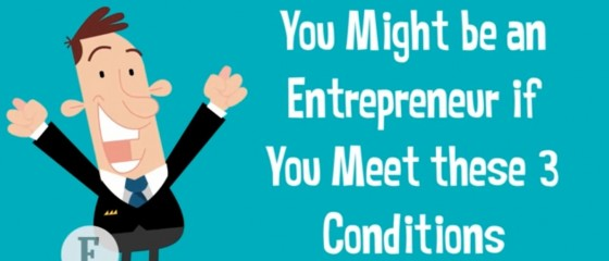 [Video] You Might Be an Entrepreneur If Meet These 3 Conditions