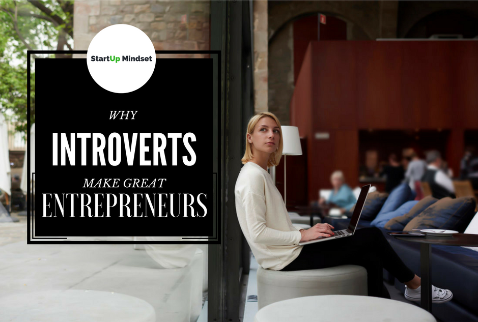 Why Introverts Make Great Entrepreneurs
