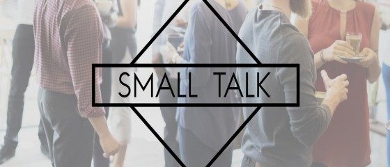 The Importance of Mastering Small Talk in a World of Digital Communication