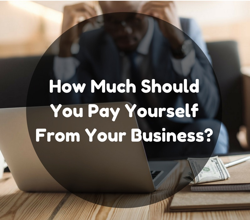 How Much Should You Pay Yourself from Your Business? - StartUp Mindset