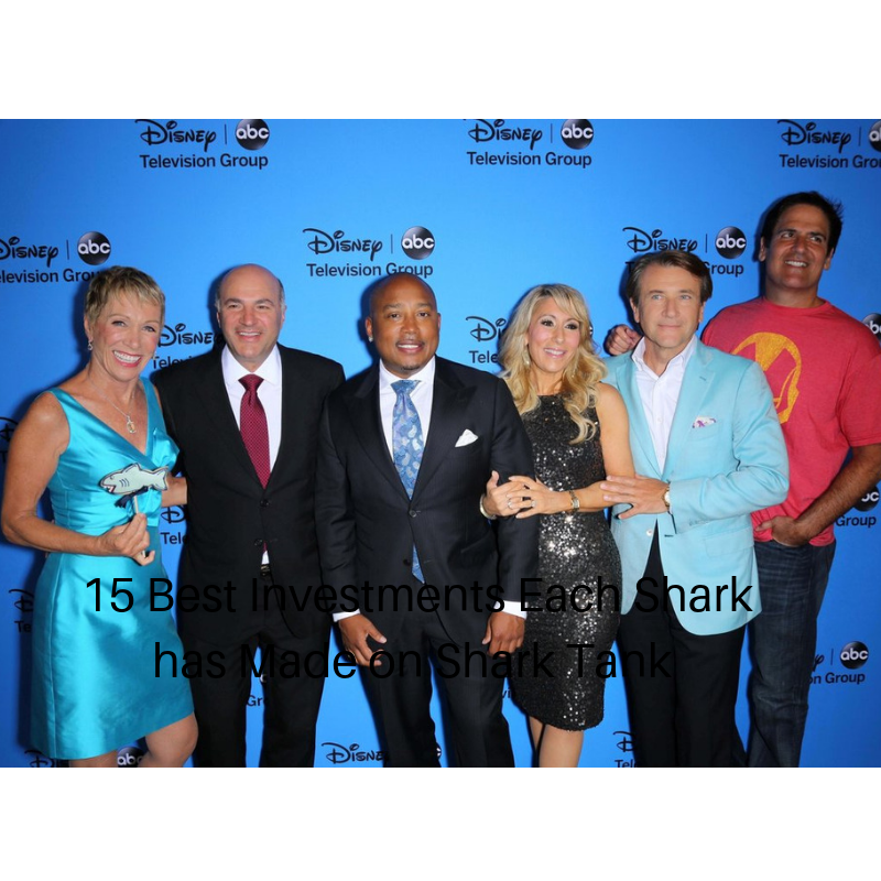 Here Are the 15 Best Investments Each Shark has Made on Shark Tank
