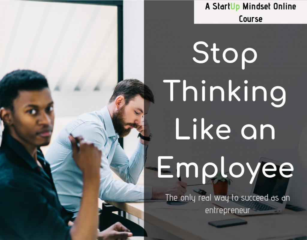 Here is the BIGGEST mindset mistake most new entrepreneurs make – StartUp Mindset